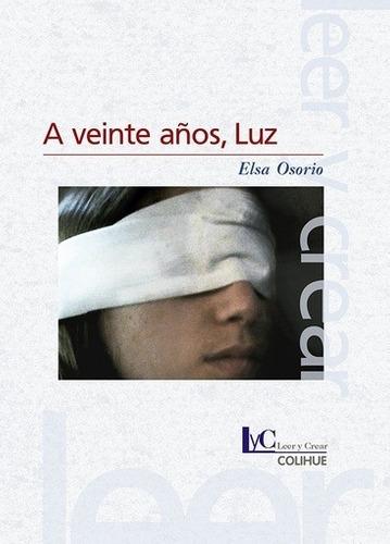 A Veinte A–os, Luz - Elsa Osorio - Elsa Osorio