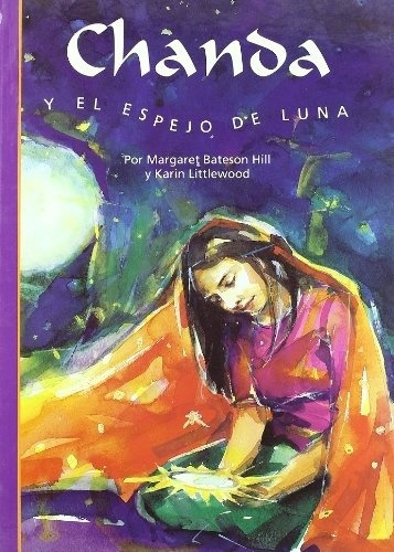 Chanda Y El Espejo De La Luna - Bateson Hill, Margaret - BATESON HILL, MARGARET