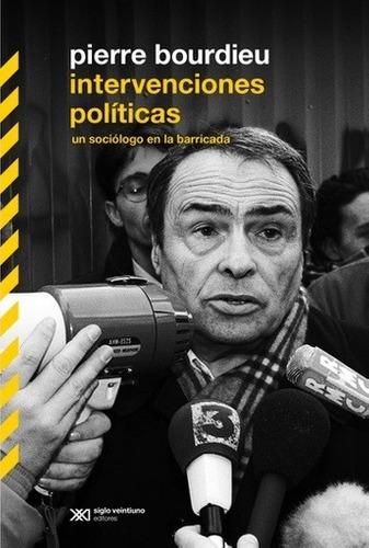 Intervenciones Politicas - Pierre Bourdieu - Pierre Bourdieu