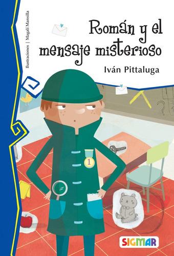 Rom‡n Y El Mensaje Misterioso Colecci—n Telara–a Muy Lector - Pittaluga, Iv‡n