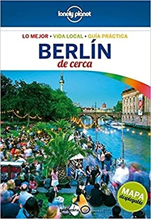 Berlin De Cerca (5ta.edicion) Lonely Planet by Lonely