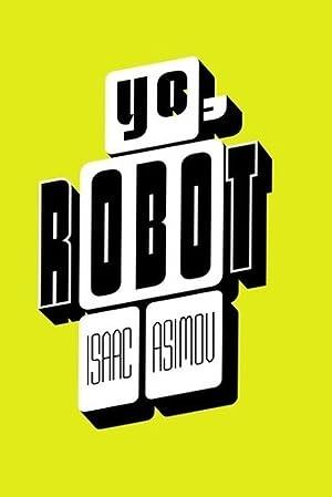 Yo Robot - Asimov, Isaac: ASIMOV, ISAAC