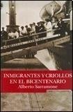 Inmigrantes Y Criollos En El Bicentenario -: SARRAMONE, ALBERTO