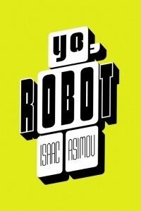 Yo Robot - Asimov: ASIMOV
