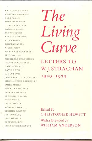 The Living Curve Letters to W.J. Strachan: Hewett, Christopher (ed.)