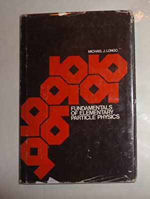 FUNDAMENTALS OF ELEMENTARY PARTICLE PHYSICS: Longo, Michael J.