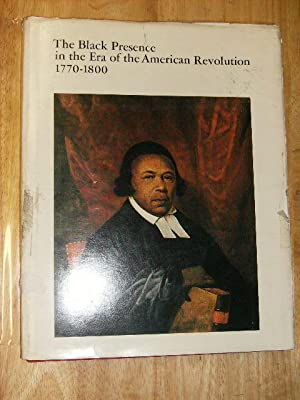 THE BLACK PRESENCE IN THE ERA OF THE AMERICAN REVOLUTION, 1770-1800: Kaplan, Sidney