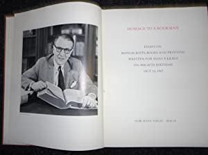HOMAGE TO A BOOKMAN - ESSAYS ON MANUSCRIPTS, BOOKS & PRINTING WRITTEN FOR HANS P. KRAUS ON HIS ...