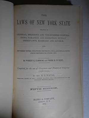 LAWS OF NEW YORK STATE RELATING TO GENERAL, RELIGIOUS AND NON-BUSINESS CORPORATIONS: Waugh, H. E. (...