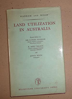LAND UTILIZATION IN AUSTRALIA: WADHAM, SIR SAMUEL