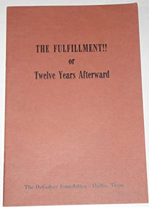 THE FULFILLMENT!! OR TWELVE YEARS AFTERWARDS PARIS,: DeGOLYER FOUNDATION LIBRARY