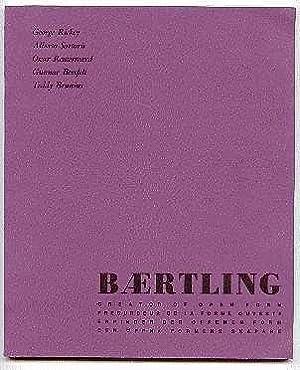 Baertling. Creator of Open Form: Ricky, George; Sartoris,
