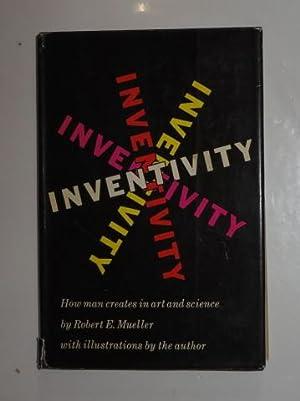 INVENTIVITY - HOW MAN CREATES IN ART: MUELLER, ROBERT E.
