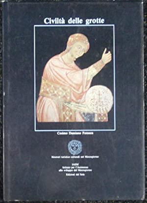CIVILTA DELLE GROTTE - MEZZOGIORNO RUPESTRE: Fonseca, Cosimo Damiano