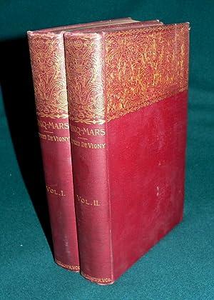 Cinq-Mars : or A Conspiracy Under Louis XIII (Complete in 2 vols): Alfred De Vigny