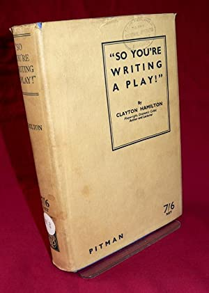 "So you are Writing a Play!"": Clayton Meeker Hamilton"