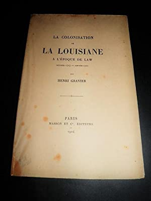 La Colonisation de la Louisiane à l'époque de Law. Octobre 1717 - Janvier 1721.