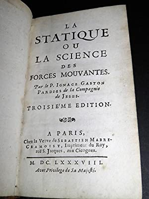 La Statique ou la science des forces mouvantes.
