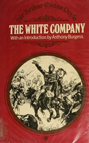 The White Company: Doyle, Sir Arthur