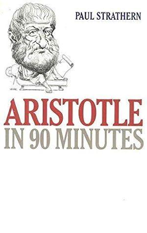 Aristotle In 90 Minutes (Philosophers in 90: Strathern, Mr Paul