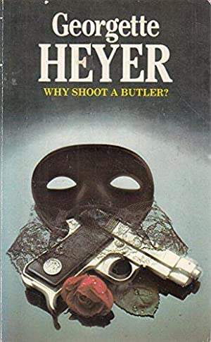 Why Shoot a Butler? (A Panther book): Heyer, Georgette