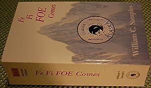 Fe Fi FOE Comes: Samples, William C.