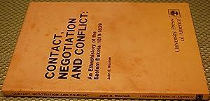 Contact, Negotiation, and Conflict: An Ethnohistory of the Eastern Dakota, 1819-1839: Wozniak, John...
