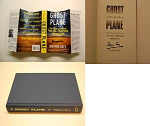 Ghost Plane : The True Story of the CIA Torture Program: Grey, Stephen