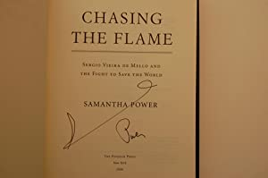 Chasing The Flame: Sergio Viera De Mello And the Fight To Save the World: Power, Samantha