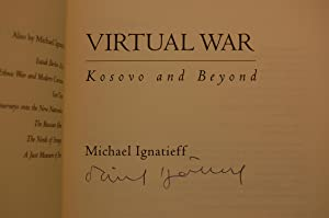 Virtual War: Kosovo and Beyond: Ignatieff, Michael