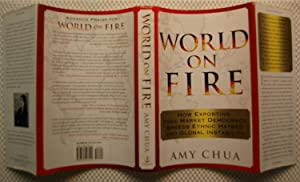 World on Fire: How Exporting Free Market Democracy Breeds Ethnic Hatred and Global Instability: ...