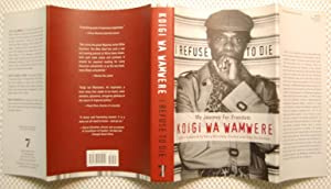 I Refuse to Die: My Journey for Freedom: Wamwere, Koigi wa
