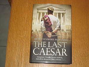 The Last Caesar: Henry Venmore-Rowland
