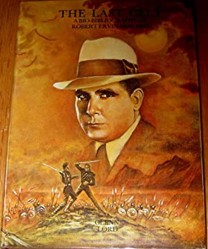 The Last Celt: A Bio-Bibliography of Robert E Howard , Author of the Conan Series with 4 Sections ...