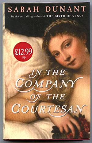 In The Company of the Courtesan (UK: Dunant, Sarah