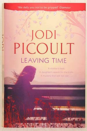 Leaving Time (UK Signed, Located & Dated: Picoult, Jodi