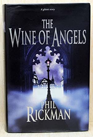 The Wine of Angels (UK Signed Copy): Rickman, Phil