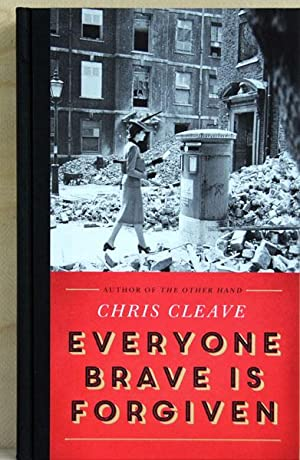 Everyone Brave Is Forgiven (UK Signed, Numbered: Chris Cleave