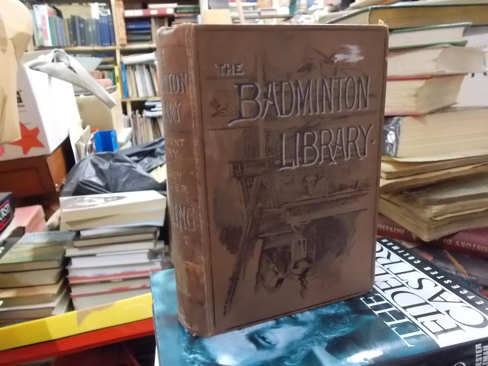 The Badminton Library Bury, Viscount and Hillier, Lacy Good Hardcover well worn decorative cloth. Slight foxing, wear by the spine on end paper. . Please see uploaded photos . For more information, please contact us.