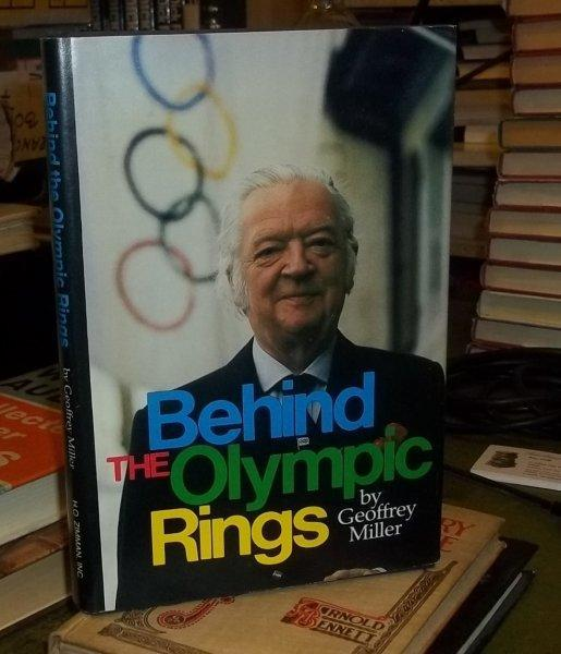 Behind the olympic Rings Miller, Geoffrey As New Hardcover