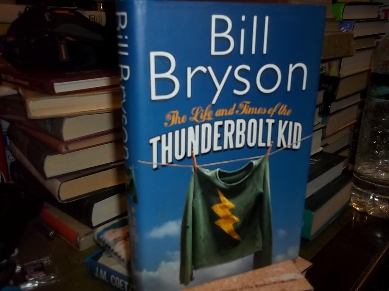 the life and times of the thunderbolt kid bryson bill