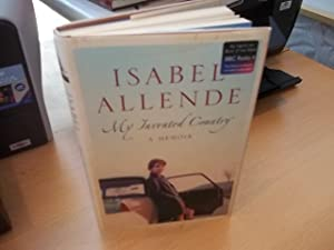 My Invented Country : A Nostalgic Journey Through Chile: Allende, Isabel