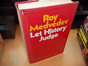 Let History Judge: The Origins and Consequences of Stalinism: Medvedev, Roy Aleksandrovich