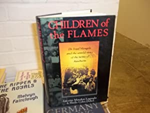 Children of the Flames : Dr. Josef Mengele and the Untold Story of the Twins of Auschwitz: Matalon ...