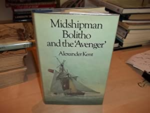 Midshipman Bolitho and the Avenger: Kent, Alexander