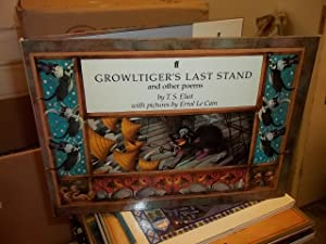 Growltiger's Last Stand with the Pekes and the Pollicles and The song of the Jellicles: T. S. ...