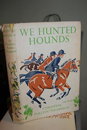We Hunted Hounds: Pullein-Thompson, Christie