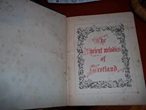 Ancient Scotish melodies : from a manuscript of the reign of King James VI : with an introductory ...