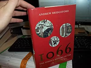1066: The Hidden History of the Bayeux Tapestry: Bridgeford, Andrew