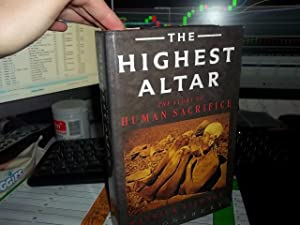 The Highest Altar: The story of Human Sacrifice: Tierney, Patrick